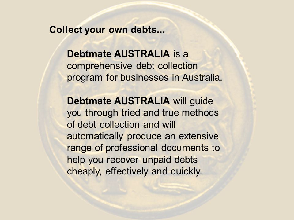 Debtmate AUSTRALIA is a comprehensive debt collection program for businesses in Australia.