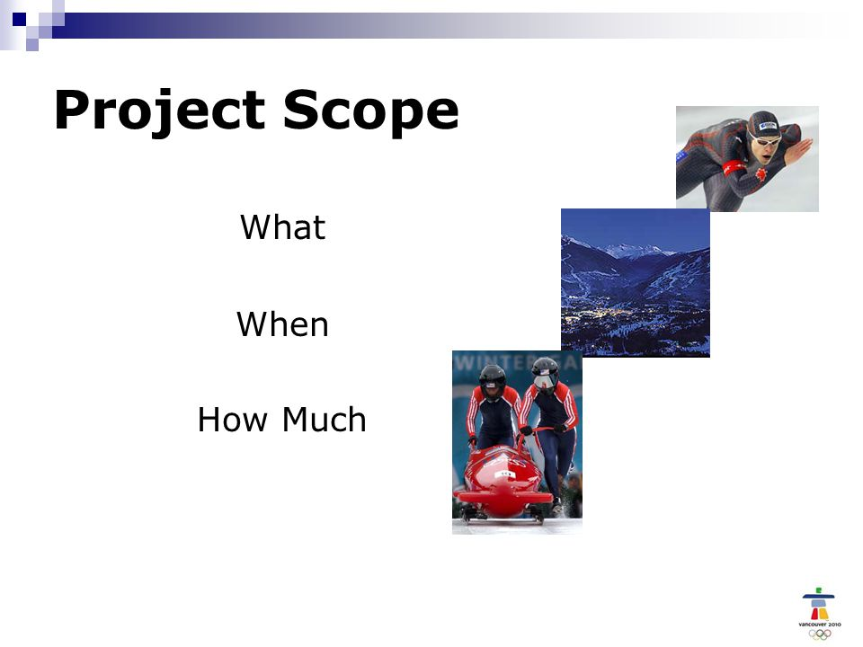Project Scope What When How Much