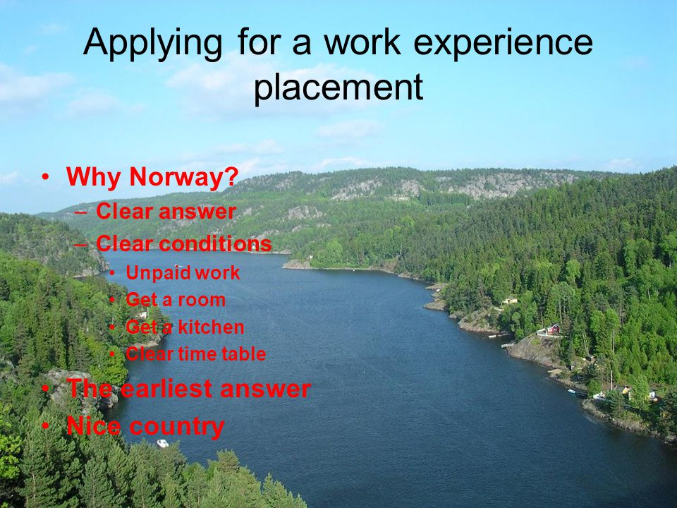Applying for a work experience placement Why Norway.
