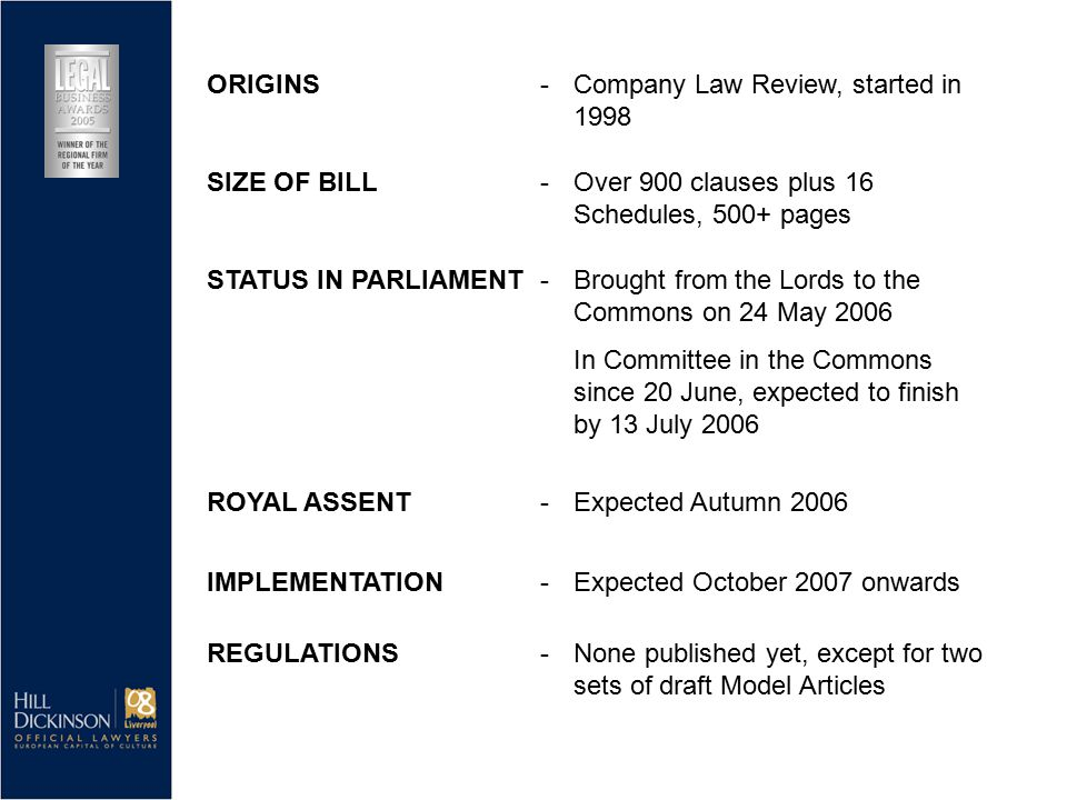 STATUS IN PARLIAMENT-Brought from the Lords to the Commons on 24 May 2006 In Committee in the Commons since 20 June, expected to finish by 13 July 200
