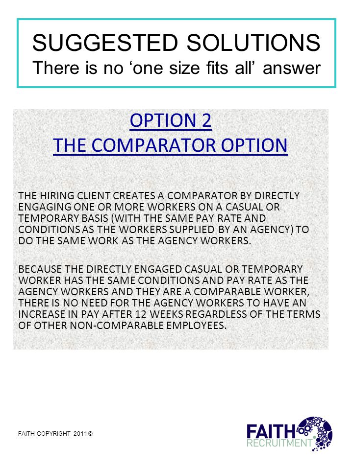 SUGGESTED SOLUTIONS There is no 'one size fits all' answer OPTION 3 THE MANAGED SERVICE OPTION THE HIRING CLIENT OUTSOURCES CERTAIN OPERATIONS TO THE SUPPLYING AGENCY, WHO TAKES RESPONSIBILITY FOR THAT PART OF THE HIRING CLIENT'S SERVICE.
