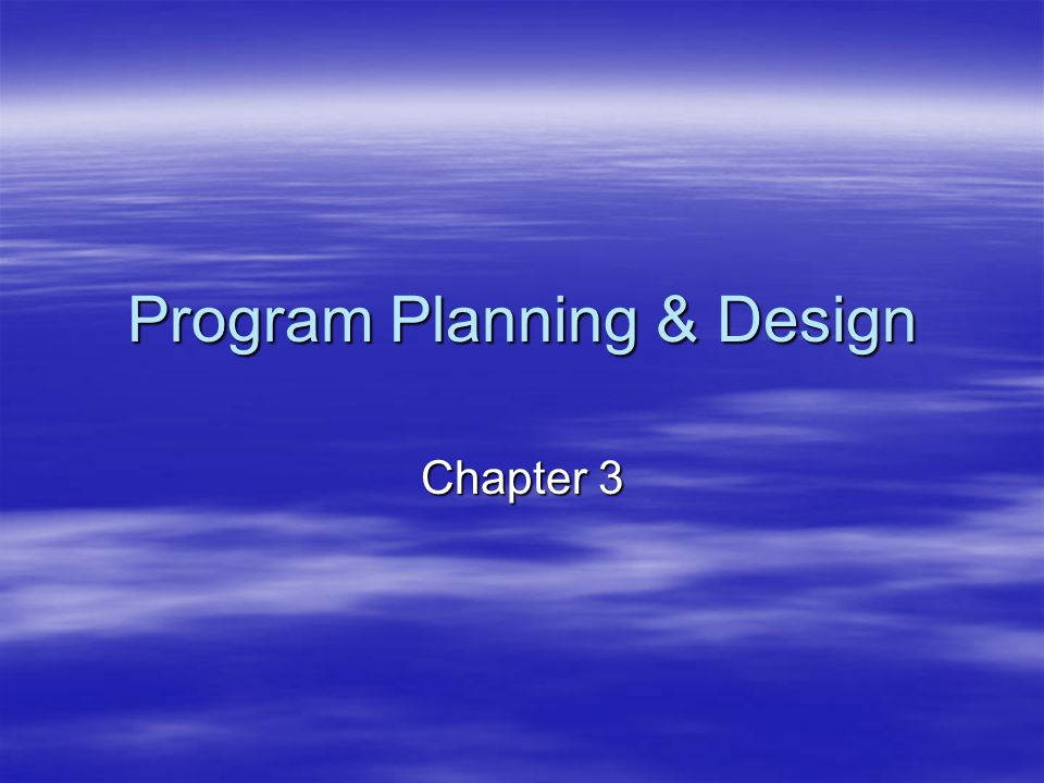 Program Planning & Design Chapter 3