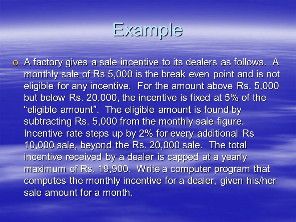 Example oA factory gives a sale incentive to its dealers as follows.