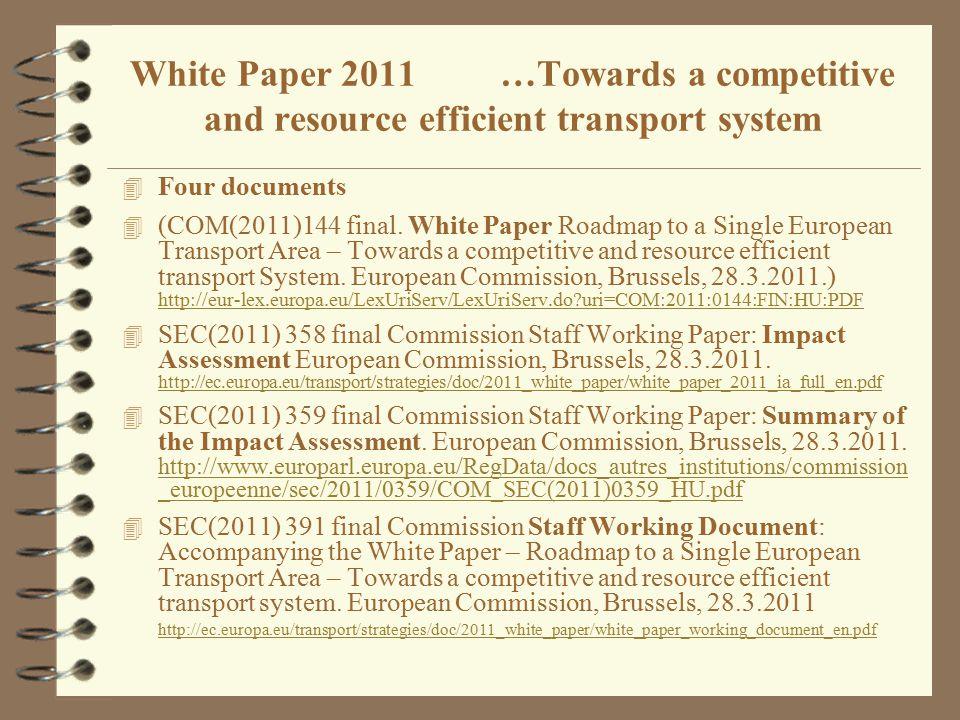 4 Four documents 4 (COM(2011)144 final.