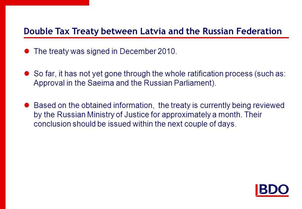 Double Tax Treaty between Latvia and the Russian Federation The treaty was signed in December 2010.