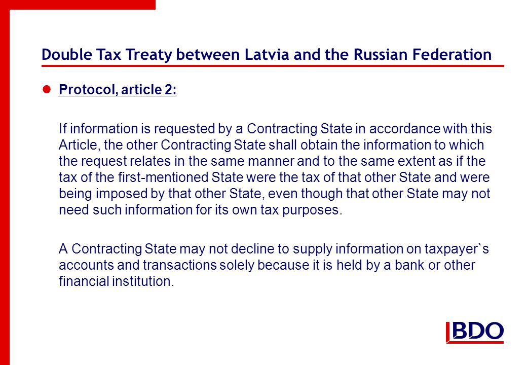 Double Tax Treaty between Latvia and the Russian Federation Protocol, article 2: If information is requested by a Contracting State in accordance with