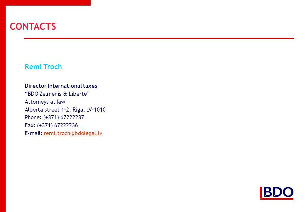 "Remi Troch Director International taxes ""BDO Zelmenis & Liberte"" Attorneys at law Alberta street 1-2, Riga, LV-1010 Phone: (+371) 67222237 Fax: (+371)"