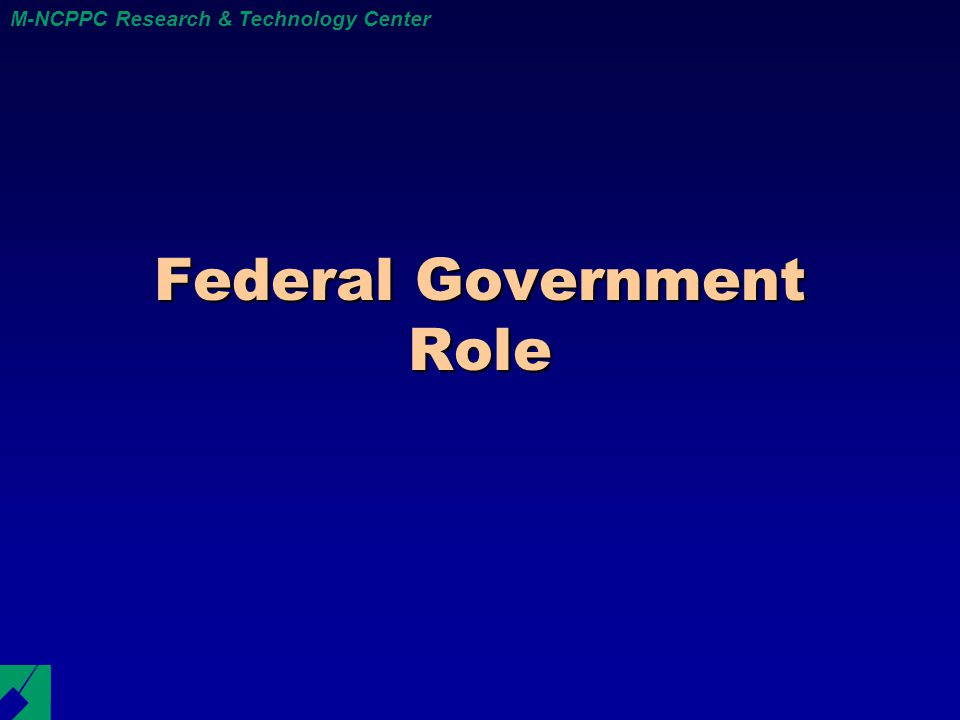 M-NCPPC Research & Technology Center Federal Government Role