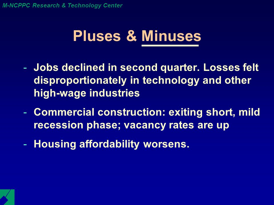 M-NCPPC Research & Technology Center Pluses & Minuses -Jobs declined in second quarter.