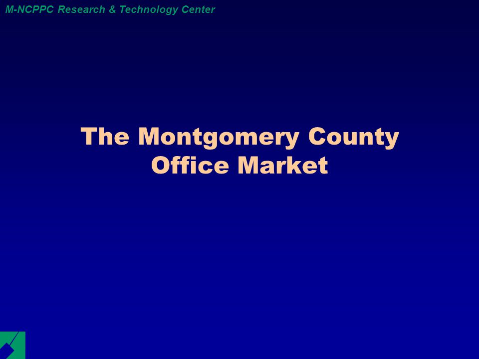 M-NCPPC Research & Technology Center The Montgomery County Office Market