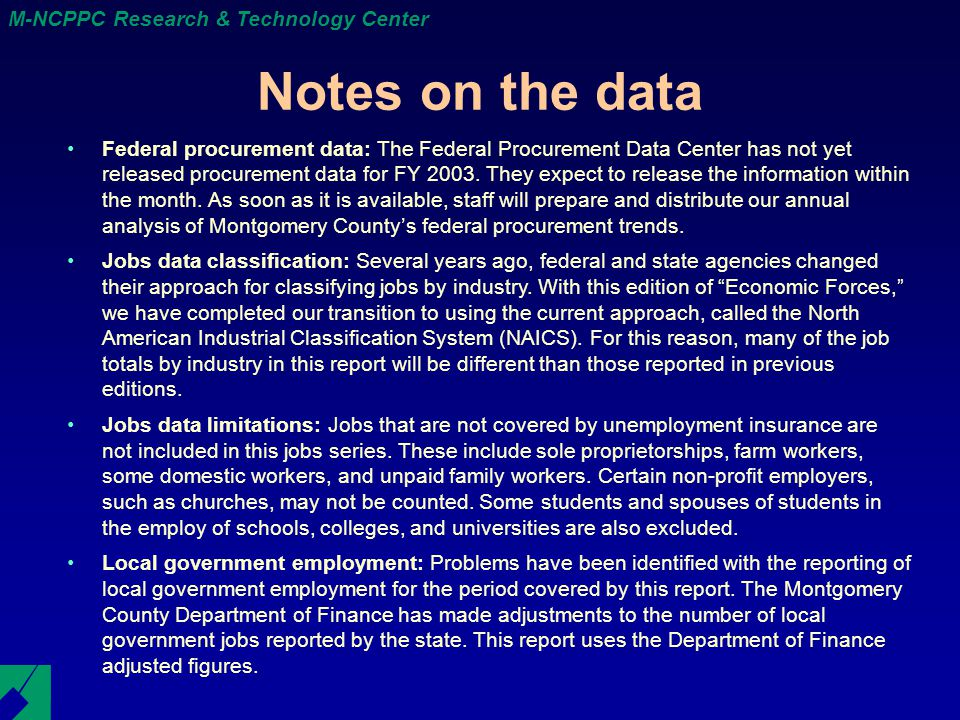 M-NCPPC Research & Technology Center Notes on the data Federal procurement data: The Federal Procurement Data Center has not yet released procurement data for FY 2003.