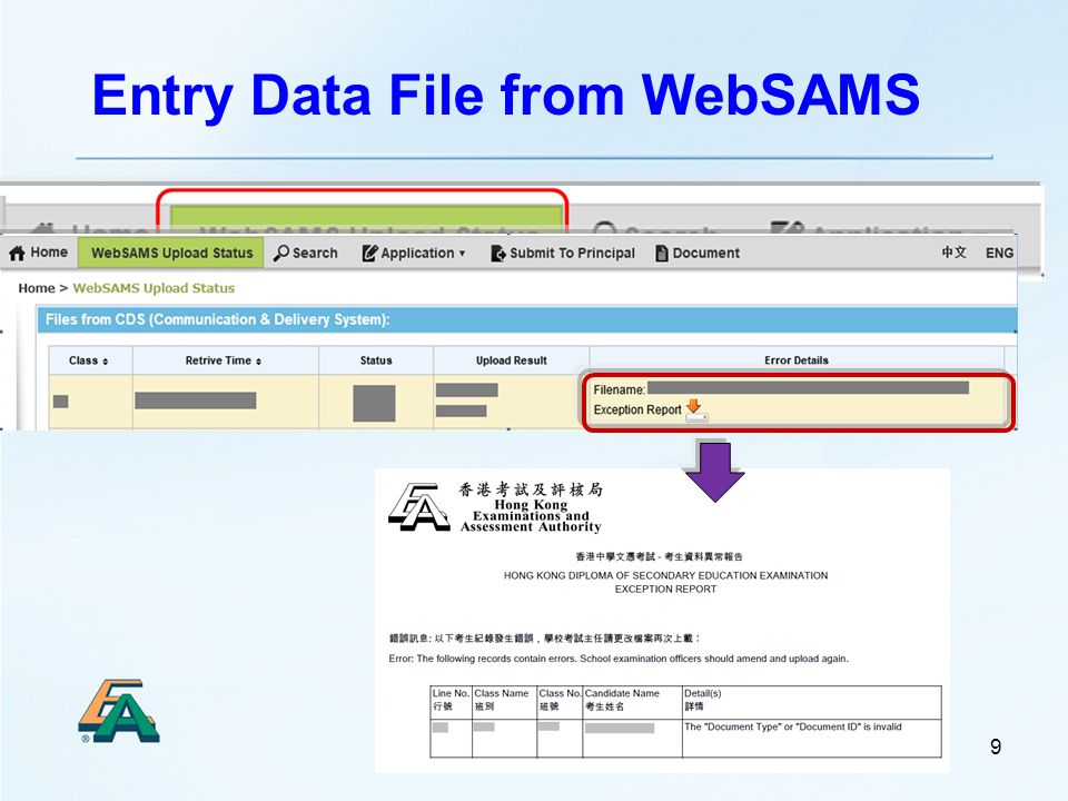 represents only some records are uploaded successfully represents all the records in the file are uploaded successfully represents none of the record is uploaded successfully If there are more than 1 WebSAMS files of the same class uploaded to the Registration System, the latest record will be highlighted.