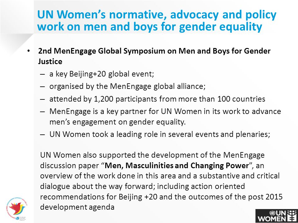 2nd MenEngage Global Symposium on Men and Boys for Gender Justice – a key Beijing+20 global event; – organised by the MenEngage global alliance; – att