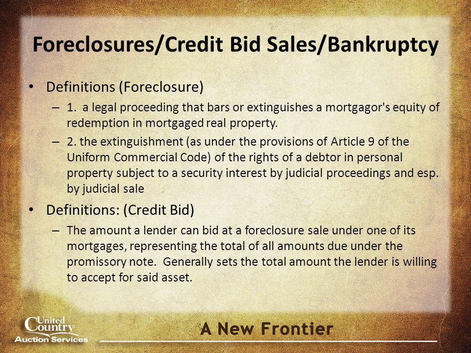 Foreclosures/Credit Bid Sales/Bankruptcy Definitions (Foreclosure) – 1.