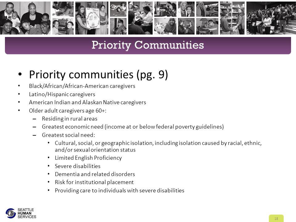 Priority Communities Priority communities (pg. 9) Black/African/African-American caregivers Latino/Hispanic caregivers American Indian and Alaskan Nat