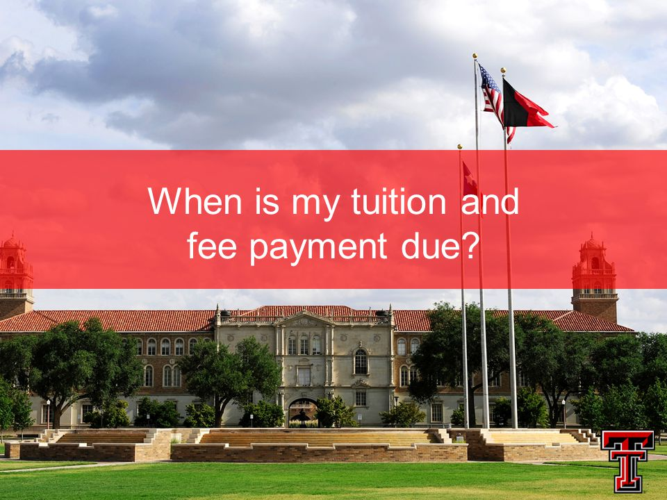 When is my tuition and fee payment due?
