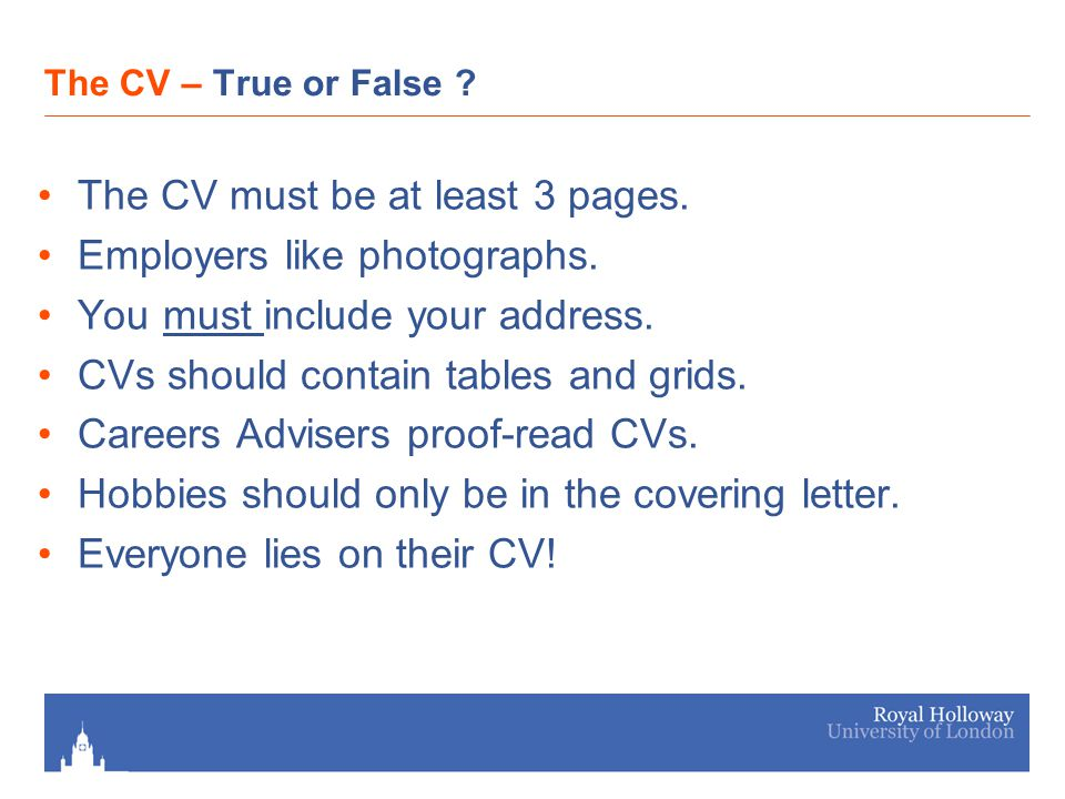 The CV – True or False . The CV must be at least 3 pages.
