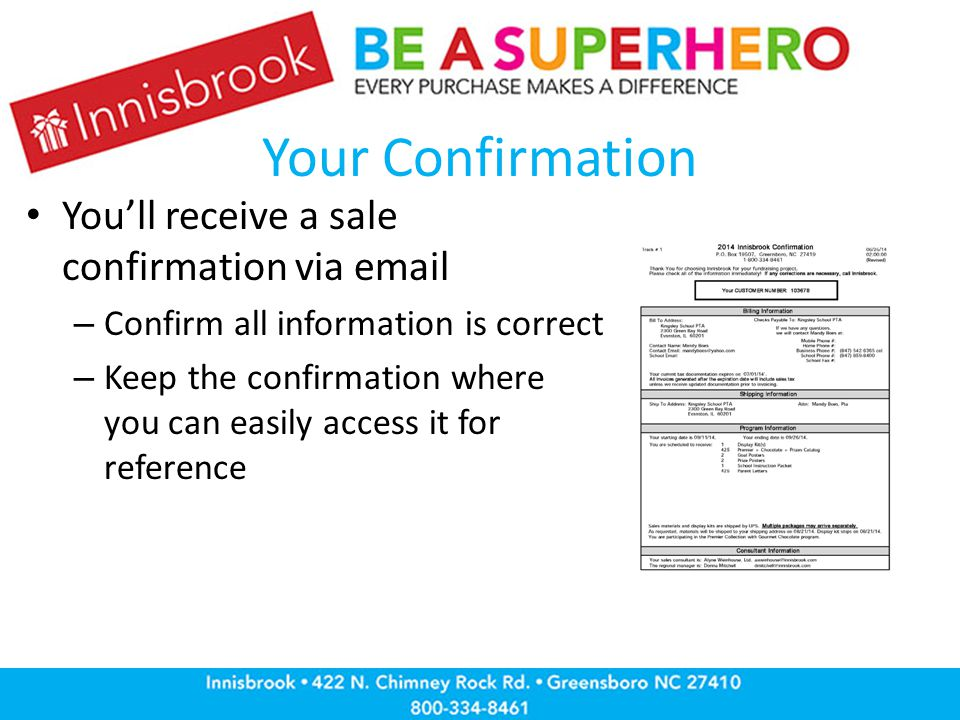 Your Confirmation You'll receive a sale confirmation via email – Confirm all information is correct – Keep the confirmation where you can easily access it for reference