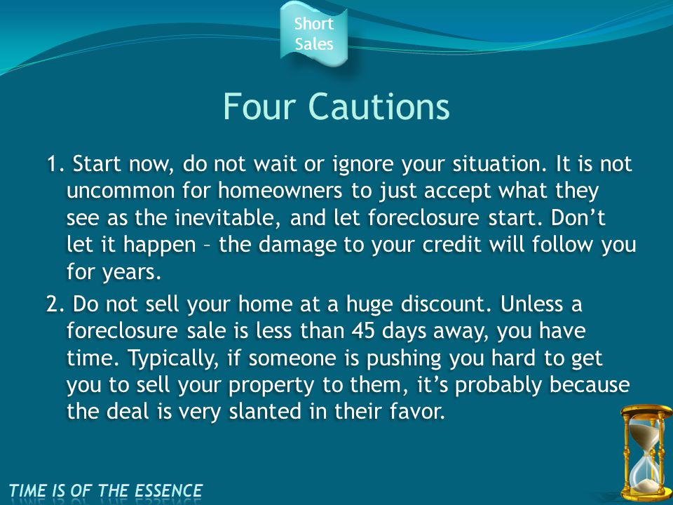 Four Cautions 1. Start now, do not wait or ignore your situation.