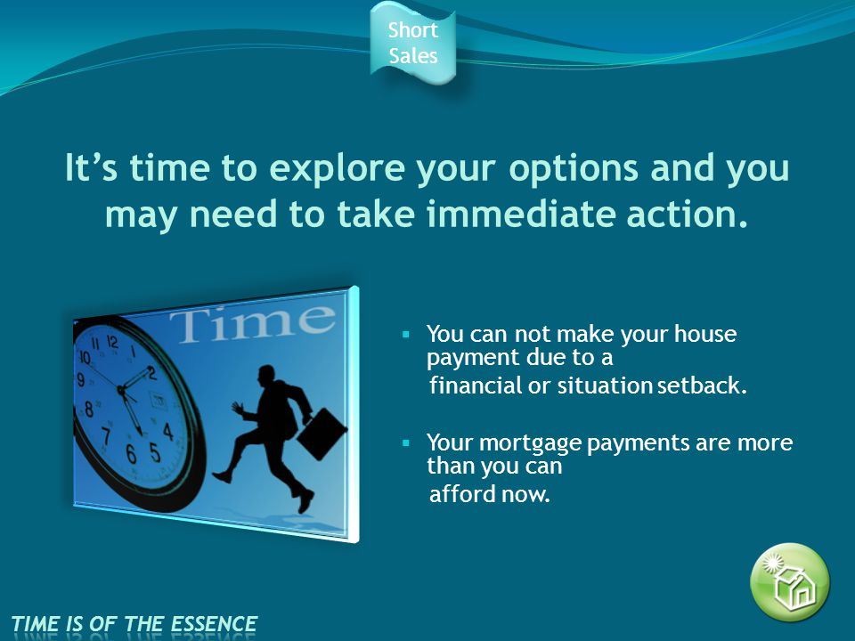 It's time to explore your options and you may need to take immediate action.
