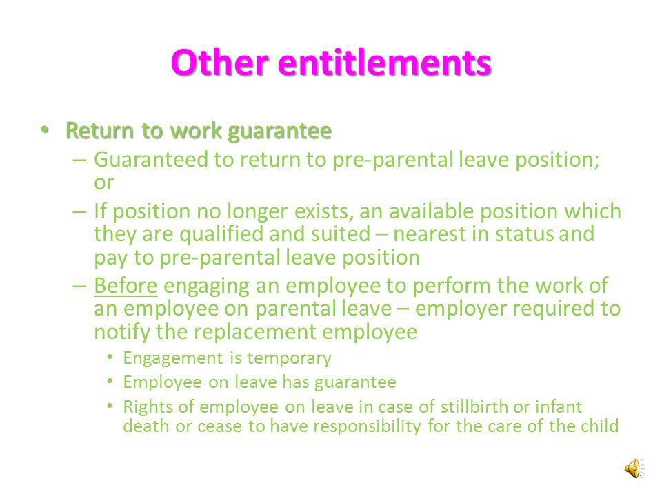 Other entitlements Transfer to a safe job or 'no safe job leave' Transfer to a safe job or 'no safe job leave' – Entitled to be transfer to an 'appropriate safe job' Same hours or different no.