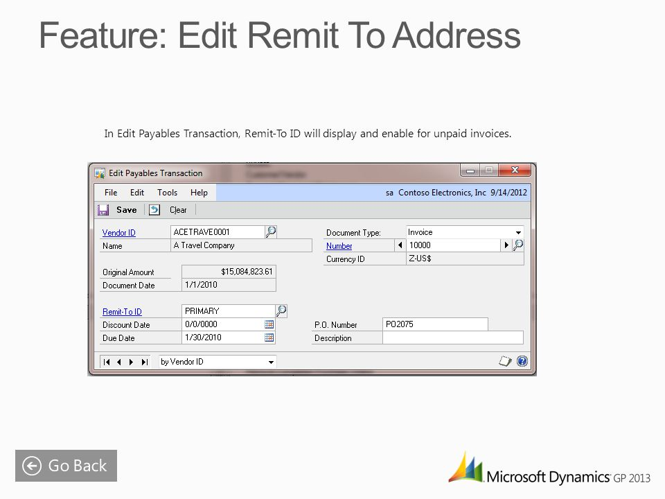 In Edit Payables Transaction, Remit-To ID will display and enable for unpaid invoices.