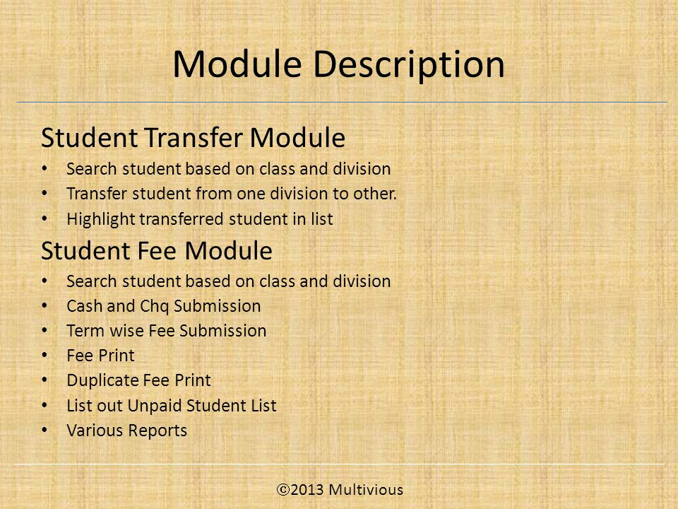 Module Description Student Transfer Module Search student based on class and division Transfer student from one division to other.