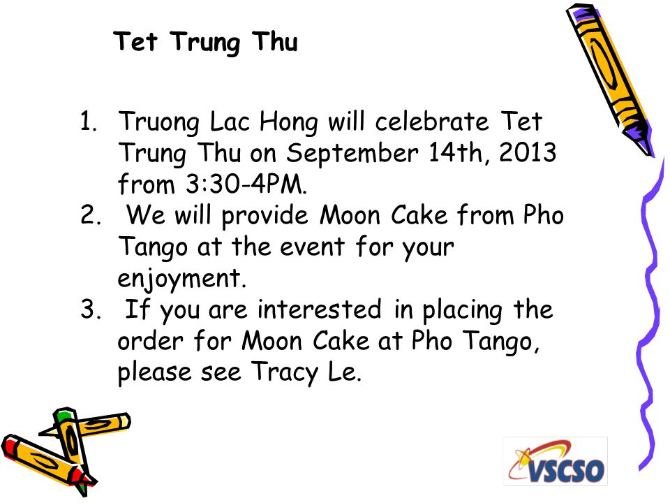 1.Truong Lac Hong will celebrate Tet Trung Thu on September 14th, 2013 from 3:30-4PM.