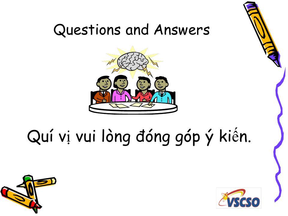 Quí v ị vui lòng đóng góp ý ki ế n. Questions and Answers
