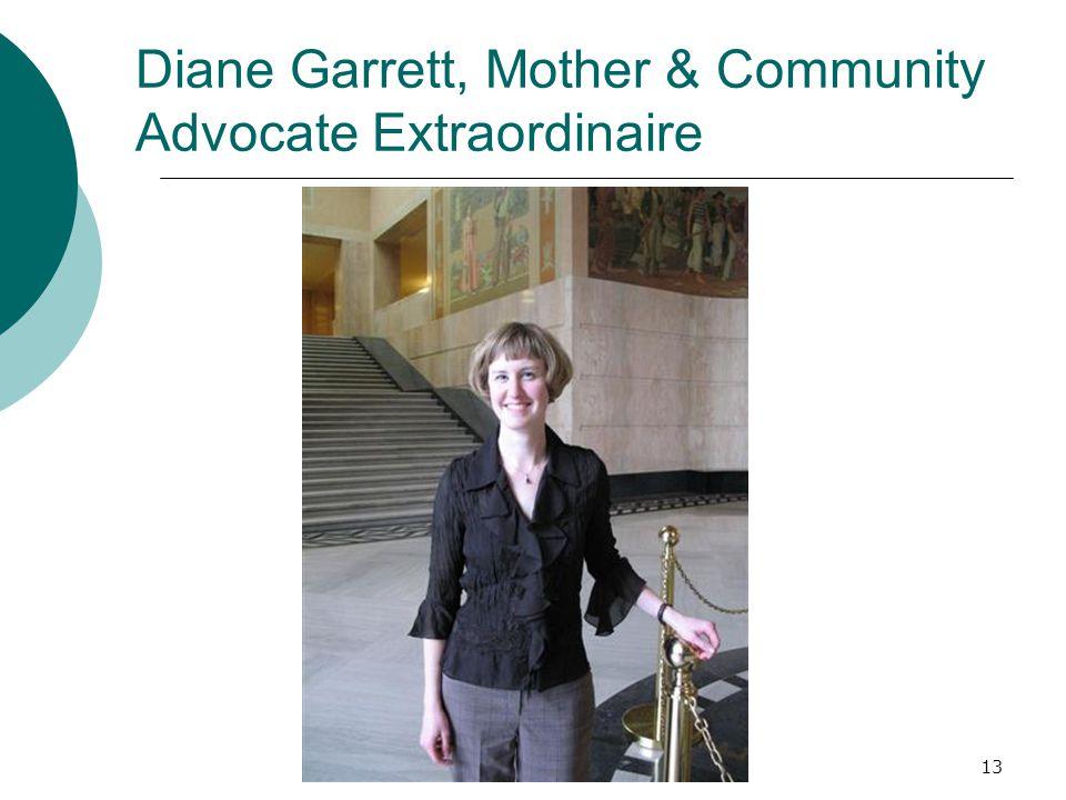 13 Diane Garrett, Mother & Community Advocate Extraordinaire