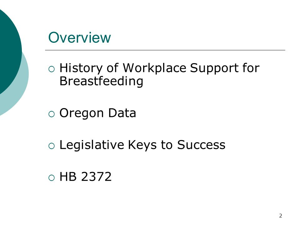 2 Overview  History of Workplace Support for Breastfeeding  Oregon Data  Legislative Keys to Success  HB 2372
