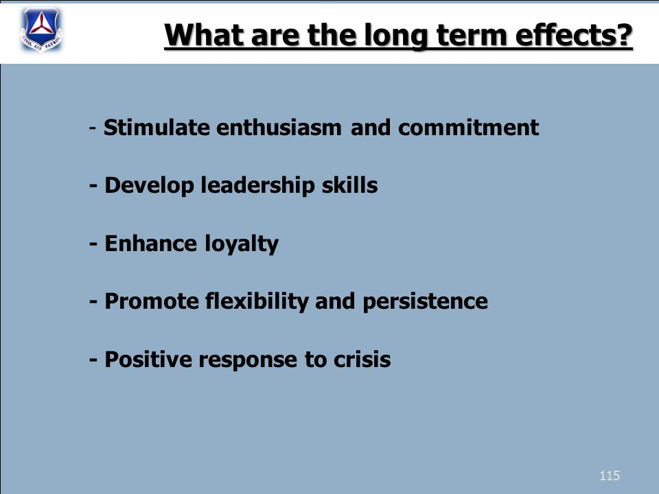 - Stimulate enthusiasm and commitment - Develop leadership skills - Enhance loyalty - Promote flexibility and persistence - Positive response to crisi