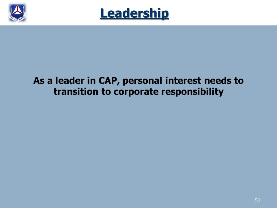 As a leader in CAP, personal interest needs to transition to corporate responsibilityLeadership 51