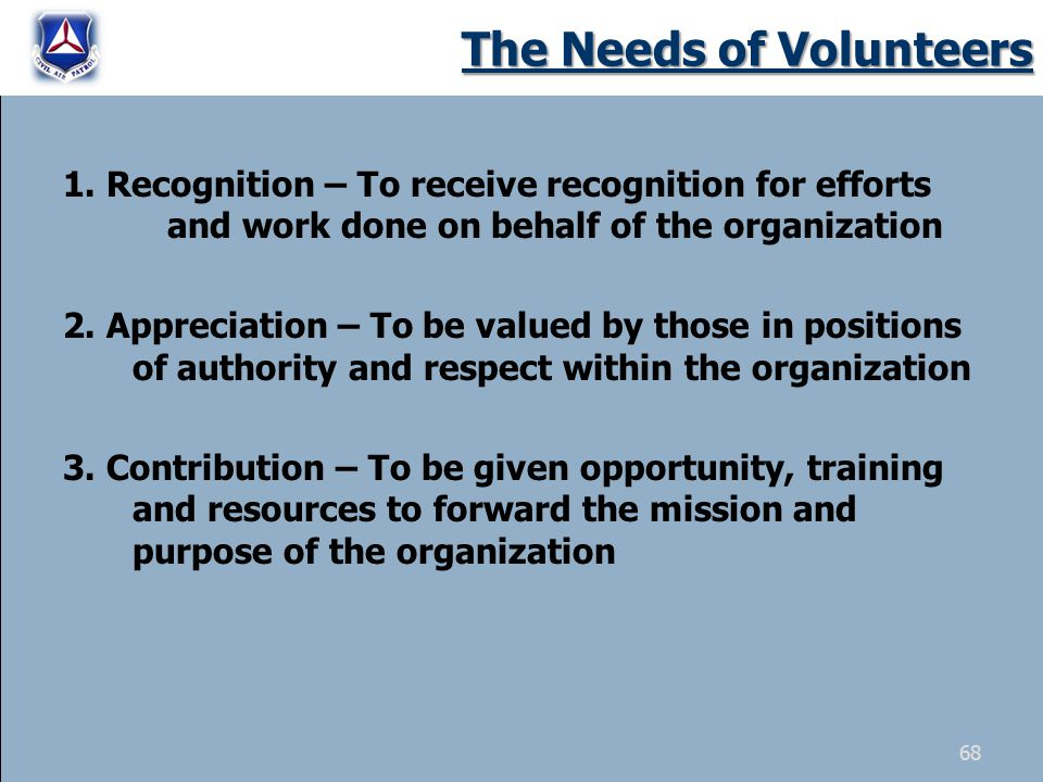 1. Recognition – To receive recognition for efforts and work done on behalf of the organization 2.