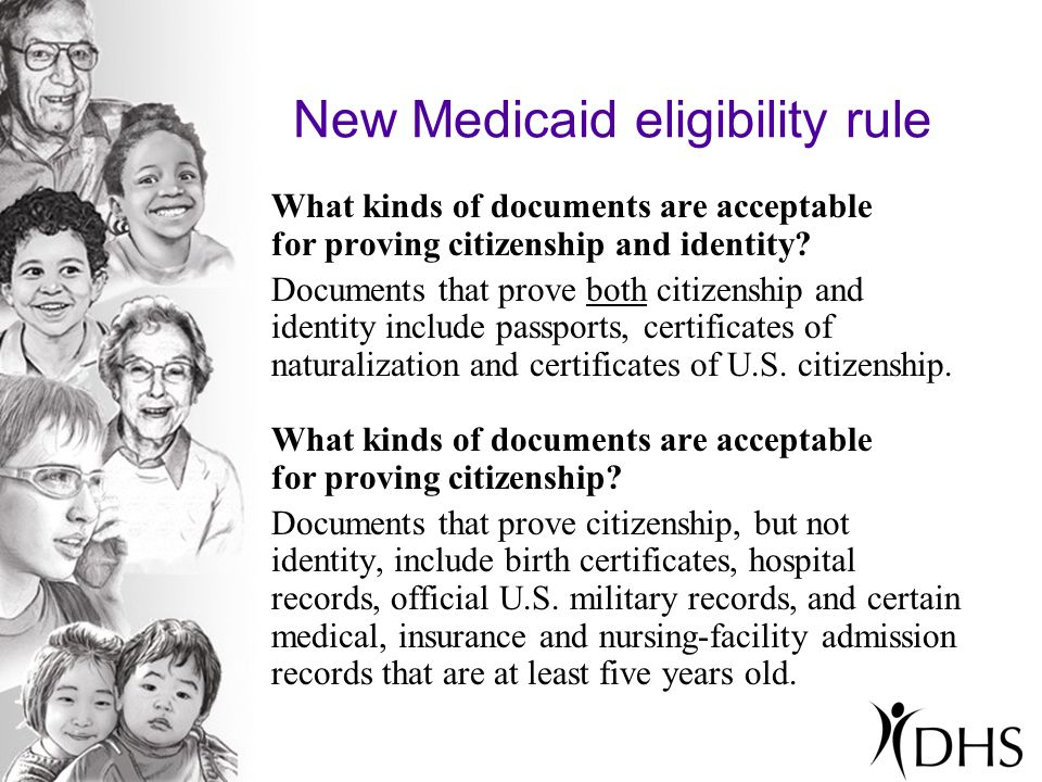 New Medicaid eligibility rule What kinds of documents are acceptable for proving citizenship and identity? Documents that prove both citizenship and i