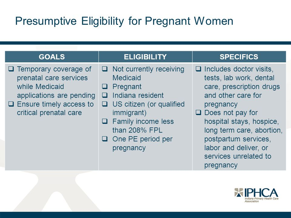 GOALSELIGIBILITYSPECIFICS  Temporary coverage of prenatal care services while Medicaid applications are pending  Ensure timely access to critical pr