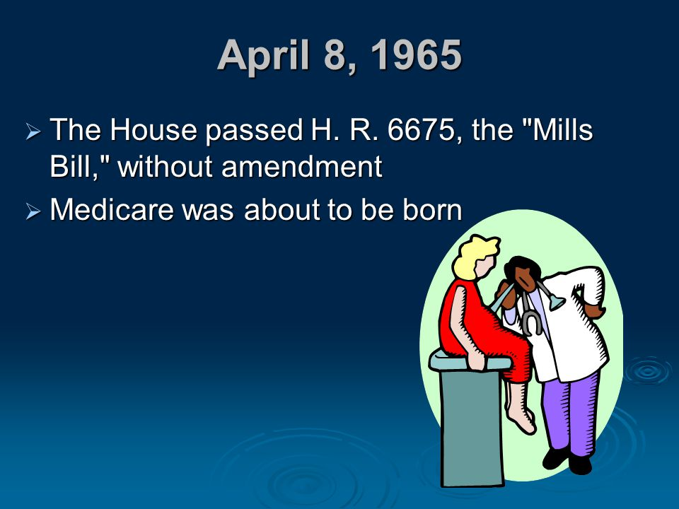 April 8, 1965  The House passed H. R. 6675, the