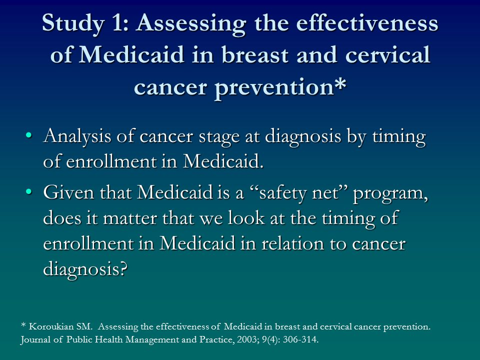 Study 1: Assessing the effectiveness of Medicaid in breast and cervical cancer prevention* Analysis of cancer stage at diagnosis by timing of enrollment in Medicaid.Analysis of cancer stage at diagnosis by timing of enrollment in Medicaid.