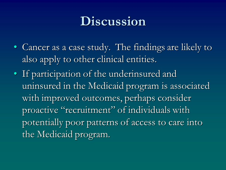 Discussion Cancer as a case study. The findings are likely to also apply to other clinical entities.Cancer as a case study. The findings are likely to