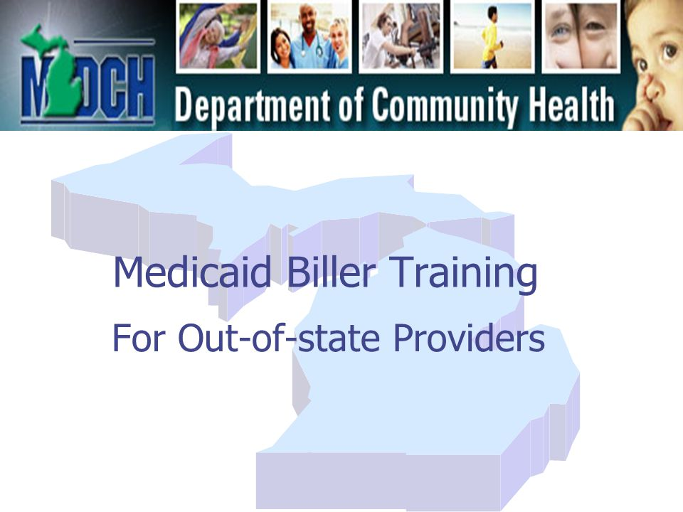 Medicaid Biller Training For Out-of-state Providers