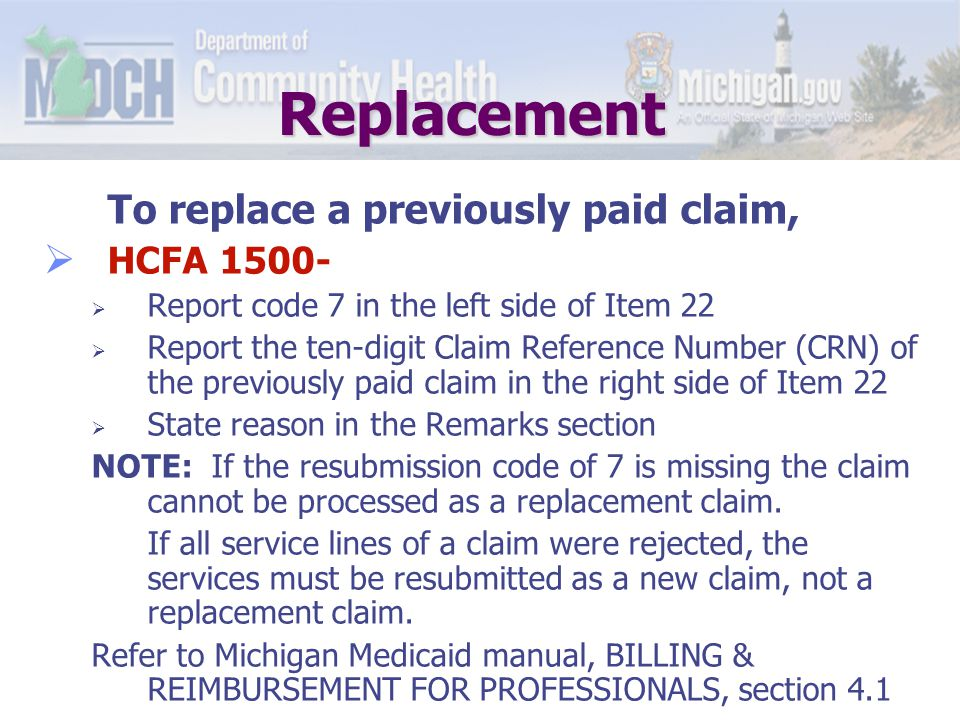 Replacement To replace a previously paid claim,  UB-92-  indicate 7 (xx7) as the third digit in the Type of Bill Form locator frequency.