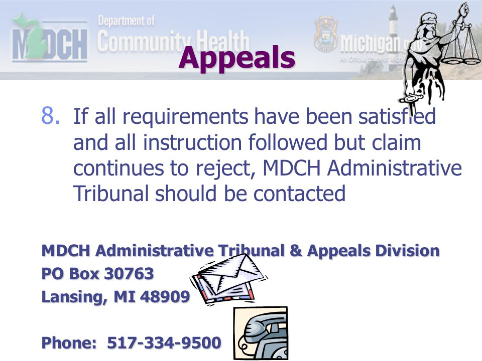Appeals 5. Hotline advice is followed, but claim is still processed improperly 6.