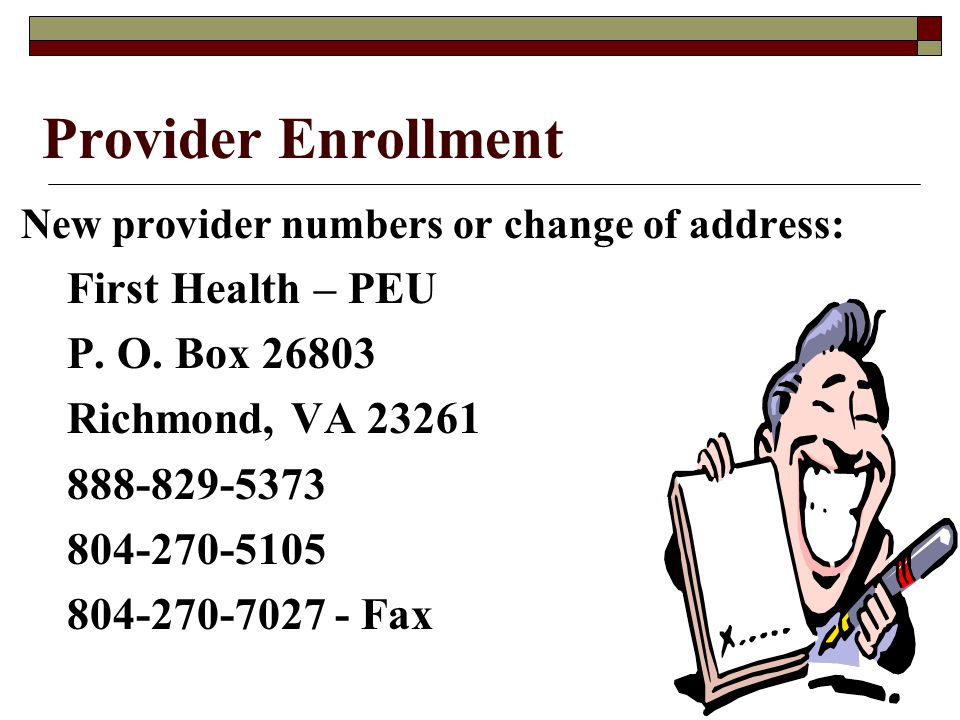 12 Provider Call Center Claims, covered services, billing inquiries: 800-552-8627 804-786-6273 8:30am – 4:30pm (Monday-Friday) 11:00am – 4:30pm (Wednesday)