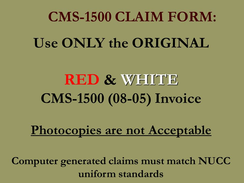 Printing  Must be RED OCR dropout ink or the exact match  Computer generated form must match/line up with National Uniform Claim Committee standard  Print 100% of actual size, set page scaling to none  Set page scaling to 'none'  Margins must be exact  DMAS will not reprocess claims denied for scanning issues as a result of failure to follow the above instructions