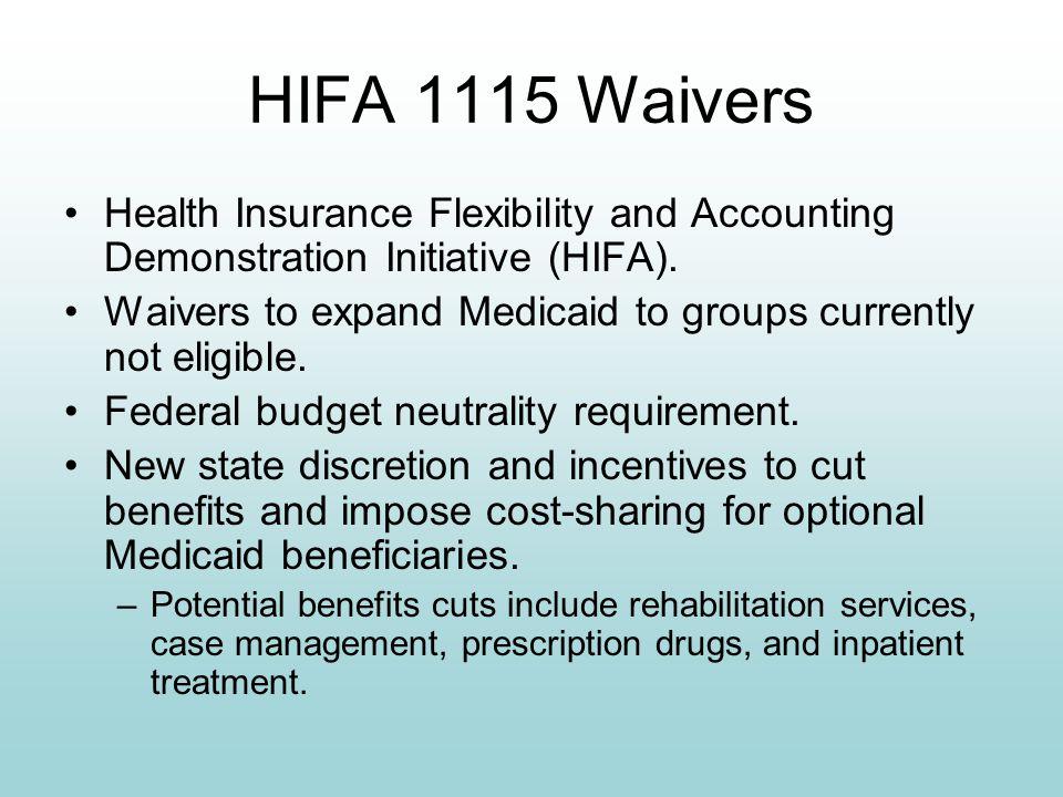 HIFA 1115 Waivers Health Insurance Flexibility and Accounting Demonstration Initiative (HIFA).