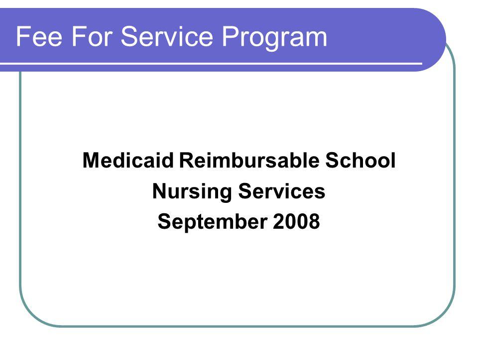Fee For Service Program Medicaid Reimbursable School Nursing Services September 2008
