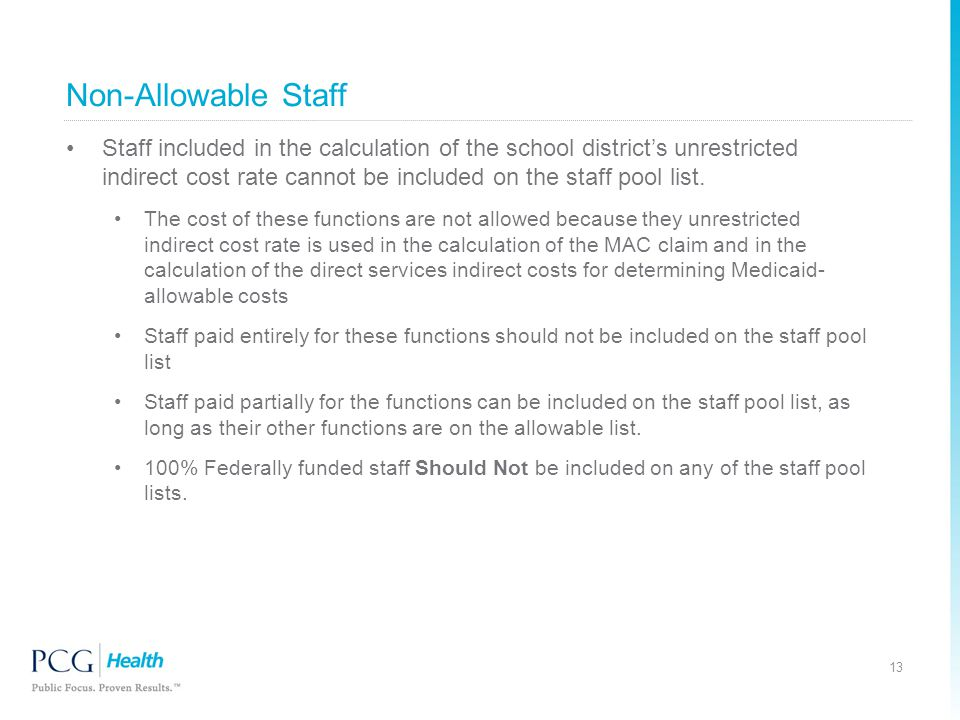 Non-Allowable Staff Staff included in the calculation of the school district's unrestricted indirect cost rate cannot be included on the staff pool list.