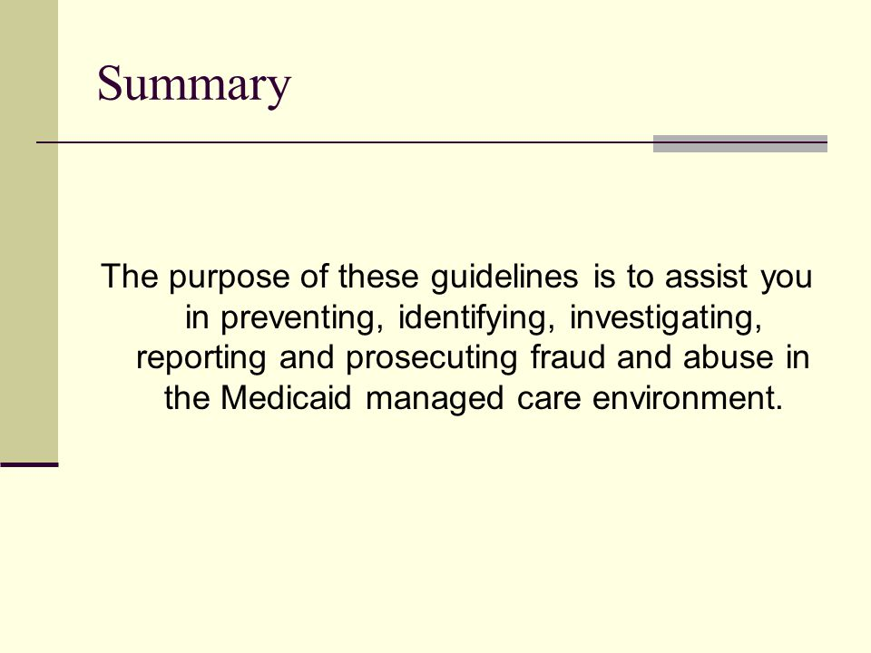Overview 1.Defining fraud and abuse in a Medicaid managed care environment.