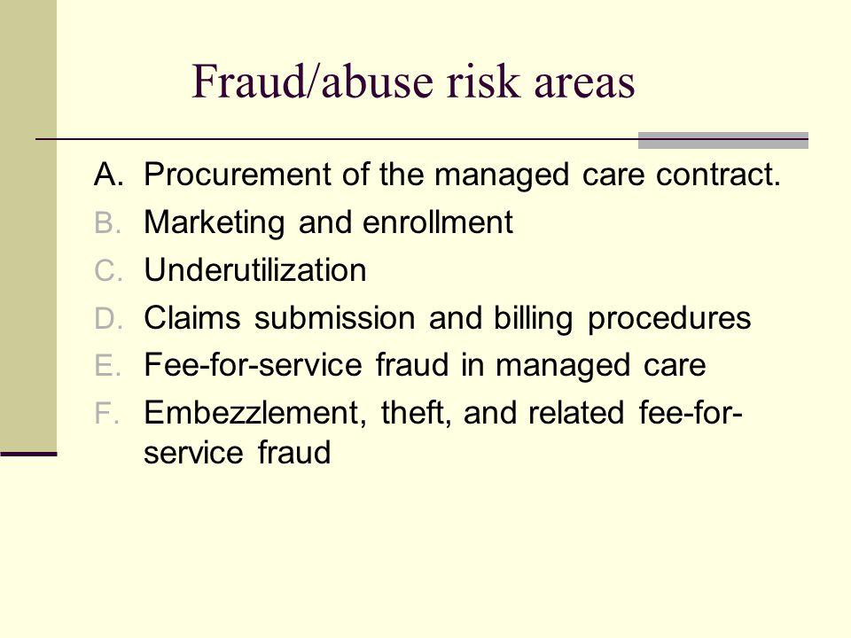 Managed Care Organization Roles Develop comprehensive internal programs to prevent and detect program violations.