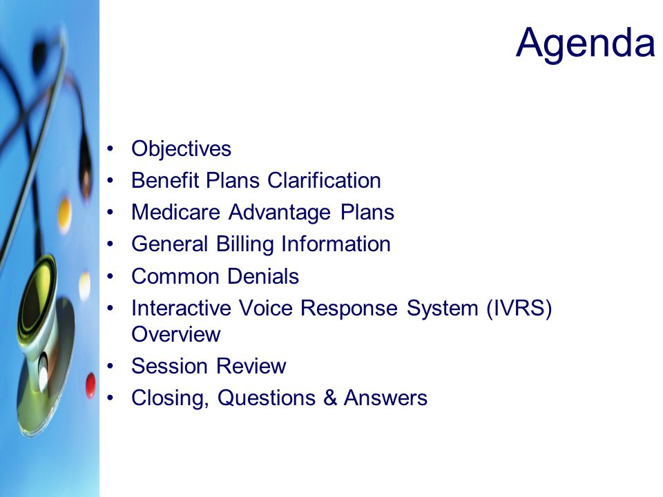 Objectives The information presented will enable participants to: –Explain Benefit Plans and related program.